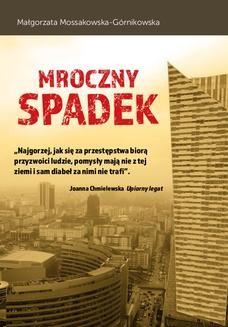 Chomikuj, ebook online Mroczny spadek. Małgorzata Mossakowska-Górnikowska