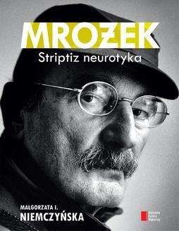 Chomikuj, ebook online Mrożek. Striptiz neurotyka. I. Niemczyńska Małgorzata
