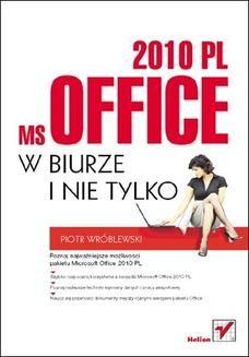 Chomikuj, ebook online MS Office 2010 PL w biurze i nie tylko. Piotr Wróblewski