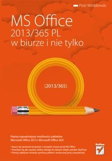 Chomikuj, ebook online MS Office 2013/365 PL w biurze i nie tylko. Piotr Wróblewski