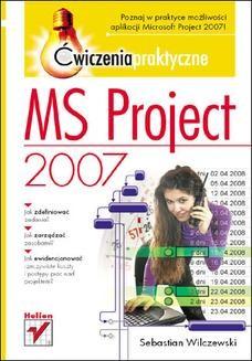 Chomikuj, ebook online MS Project 2007. Ćwiczenia praktyczne. Sebastian Wilczewski