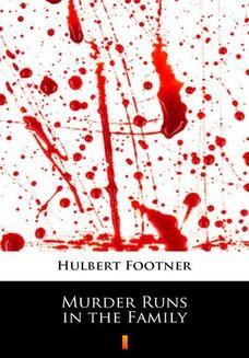 Chomikuj, ebook online Murder Runs in the Family. Hulbert Footner
