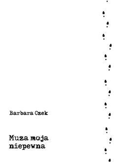 Chomikuj, ebook online Muza moja niepewna. Barbara Czek