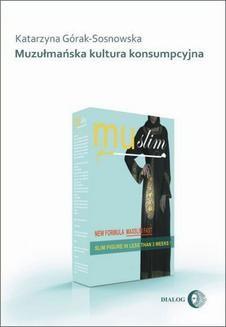 Chomikuj, ebook online Muzułmańska kultura konsumpcyjna. Katarzyna Górak-Sosnowska