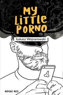Chomikuj, ebook online My little porno. Łukasz Wojnarowski