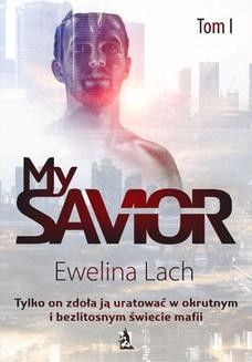 Chomikuj, ebook online My Savior. Tom I. Ewelina Lach