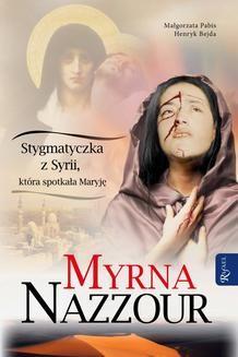 Chomikuj, ebook online Myrna Nazzour. Stygmatyczka z Syrii, która spotkała Maryję. Henryk Bejda