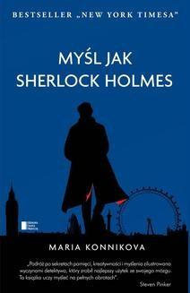 Chomikuj, ebook online Myśl jak Sherlock Holmes. Maria Konnikova