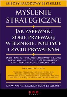 Chomikuj, ebook online Myślenie strategiczne. Jak zapewnić sobie przewagę w biznesie, polityce i życiu prywatnym. Avinash K. Dixit