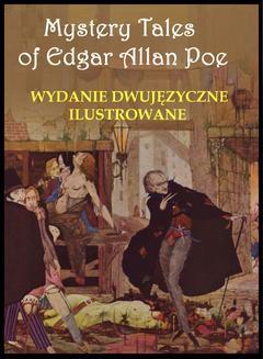 Chomikuj, ebook online Mystery Tales of Edgar Allan Poe – Opowieści niesamowite. Wydanie dwujęzyczne ilustrowane. Edgar Allan Poe
