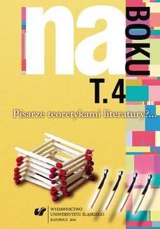 Chomikuj, ebook online Na boku. Pisarze teoretykami literatury?… T. 4. red. Józef Olejniczak