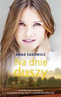 Chomikuj, ebook online Na dnie duszy. Anna Sakowicz