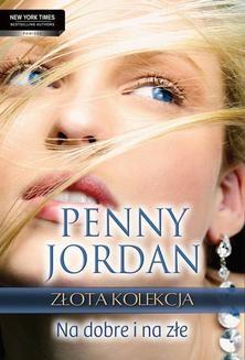 Chomikuj, ebook online Na dobre i na złe. Penny Jordan