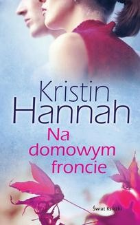 Chomikuj, ebook online Na domowym froncie. Kristin Hannah