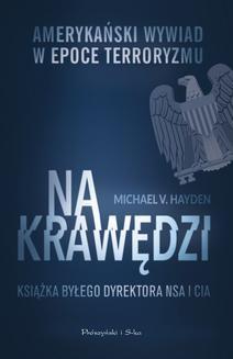 Chomikuj, ebook online Na krawędzi. Amerykański wywiad w epoce terroryzmu. Michael V Hayden