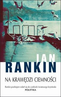 Chomikuj, ebook online NA KRAWĘDZI CIEMNOŚCI. Ian Rankin