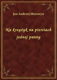 Chomikuj, ebook online Na krzyżyk na piersiach jednej panny. Jan Andrzej Morsztyn
