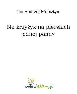 Chomikuj, pobierz ebook online Na krzyżyk na piersiach jednej panny. Jan Andrzej Morsztyn