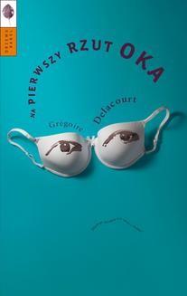 Chomikuj, ebook online Na pierwszy rzut oka. Grégoire Delacourt