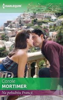 Chomikuj, ebook online Na południu Francji. Carole Mortimer