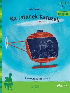 Chomikuj, ebook online Na ratunek Karuzeli. Ewa Nowak