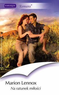 Chomikuj, ebook online Na ratunek miłości. Marion Lennox