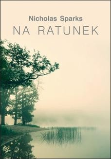 Chomikuj, ebook online Na ratunek. Nicholas Sparks