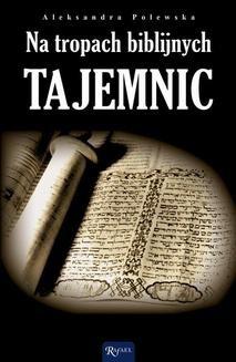 Ebook Na tropach biblijnych tajemnic pdf