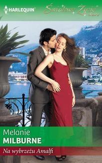 Chomikuj, ebook online Na wybrzeżu Amalfi. Melanie Milburne