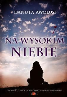 Chomikuj, ebook online Na wysokim niebie. Danuta Awolusi