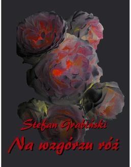 Chomikuj, ebook online Na wzgórzu róż. Stefan Grabiński