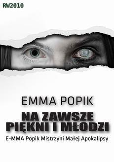 Chomikuj, ebook online Na zawsze piękni i młodzi. Emma Popik