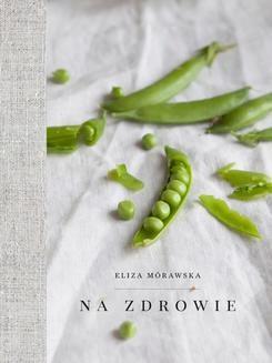 Chomikuj, ebook online Na zdrowie. Eliza Mórawska