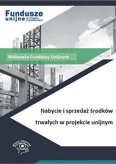Ebook Nabycie i sprzedaż środków trwałych w projekcie unijnym pdf