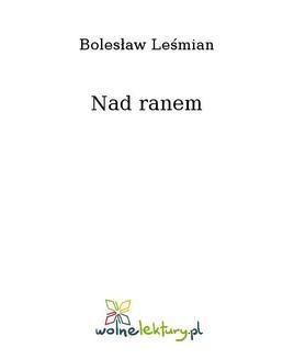 Chomikuj, ebook online Nad ranem. Bolesław Leśmian