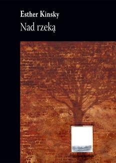 Chomikuj, ebook online Nad rzeką. Esther Kinsky