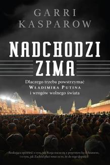 Chomikuj, ebook online Nadchodzi zima. Garri Kasparow