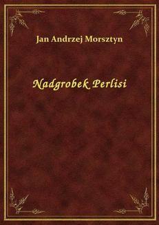 Chomikuj, pobierz ebook online Nadgrobek Perlisi. Jan Andrzej Morsztyn