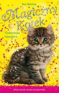Chomikuj, ebook online Nadmorska tajemnica. Magiczny kotek. Sue Bentley
