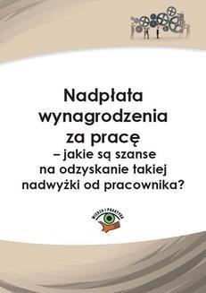 Chomikuj, pobierz ebook online Nadpłata wynagrodzenia za pracę – jakie są szanse na odzyskanie takiej nadwyżki?. Rafał Krawczyk