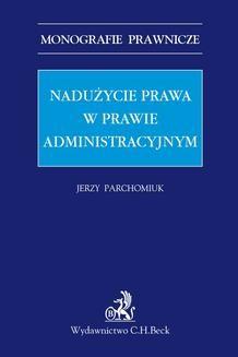 Chomikuj, ebook online Nadużycie prawa w prawie administracyjnym. Jerzy Parchomiuk