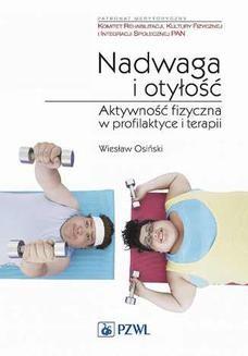 Chomikuj, ebook online Nadwaga i otyłość. Aktywność fizyczna w profilaktyce i terapii. Wiesław Osiński
