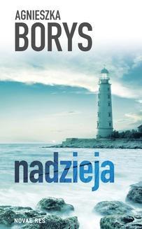 Chomikuj, ebook online Nadzieja. Agnieszka Borys
