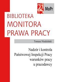 Chomikuj, ebook online Nadzór i kontrola Państwowej Inspekcji Pracy warunków pracy u pracodawcy. Tomasz Niedziński