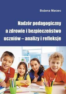 Chomikuj, ebook online Nadzór pedagogiczny a zdrowie i bezpieczeństwo uczniów – analizy i refleksje. Bożena Marzec