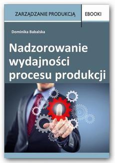 Chomikuj, ebook online Nadzorowanie wydajności procesu produkcji. Dominika Babalska