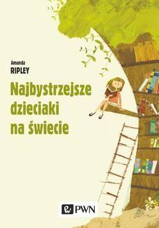 Chomikuj, pobierz ebook online Najbystrzejsze dzieciaki na świecie. Amanda Ripley