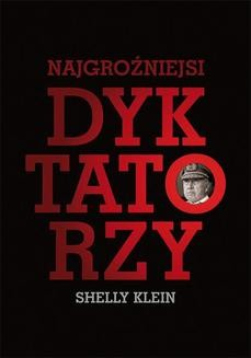 Chomikuj, ebook online Najgroźniejsi dyktatorzy. Shelly Klein
