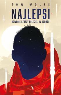 Chomikuj, ebook online Najlepsi. Kowboje, którzy polecieli w kosmos. Tom Wolfe