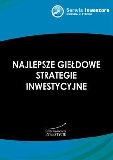 Chomikuj, pobierz ebook online Najlepsze giełdowe strategie inwestycyjne. Michał Pietrzyca